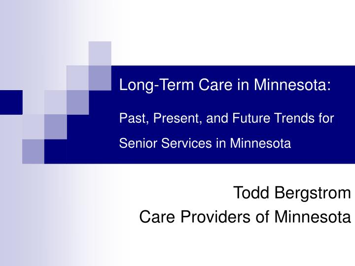 long term care in minnesota past present and future trends for senior services in minnesota n.