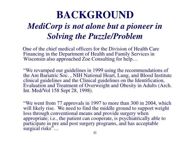 Background medicorp is not alone but a pioneer in solving the puzzle problem