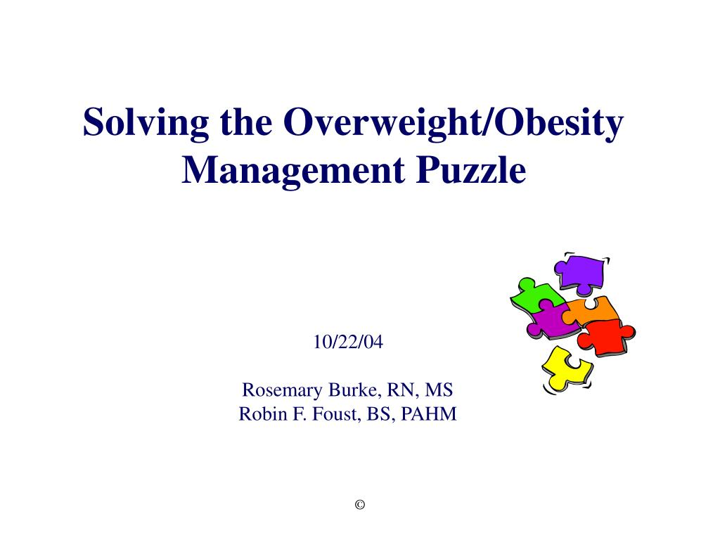 solving the overweight obesity management puzzle l.