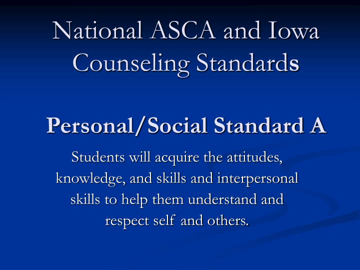 National asca and iowa counseling standard s personal social standard a
