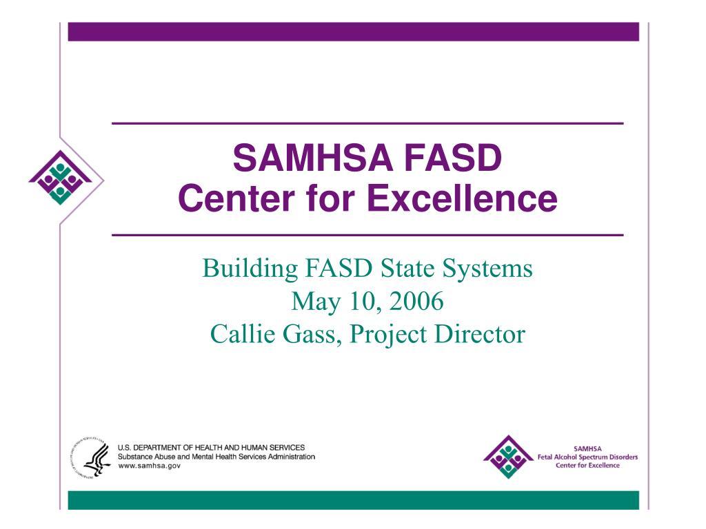 samhsa fasd center for excellence l.