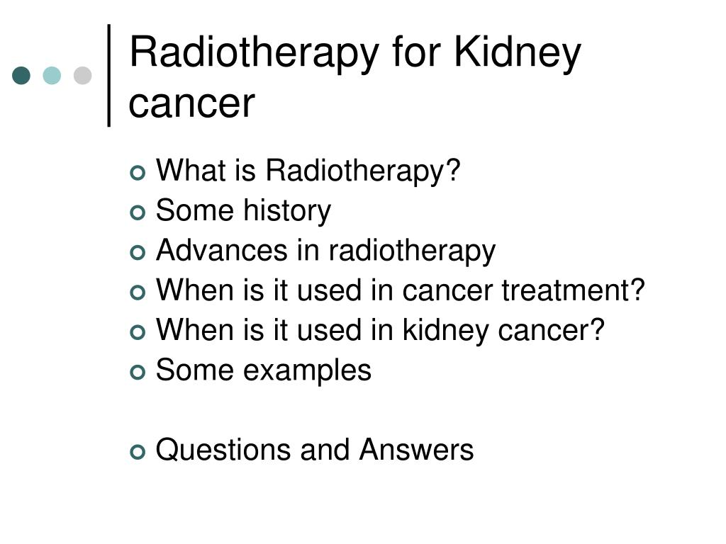 Ppt Radiotherapy For Kidney Cancer Powerpoint Presentation Free Download Id 579039