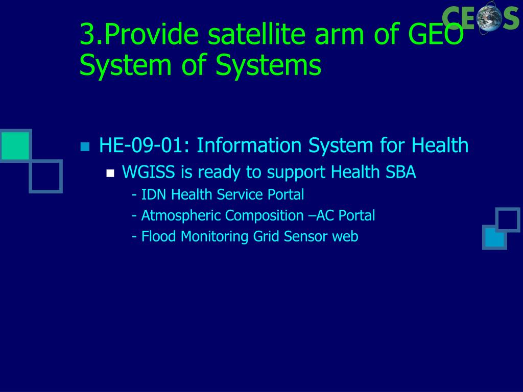 3.Provide satellite arm of GEO System of Systems