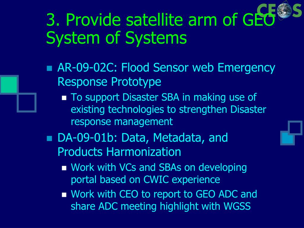 3. Provide satellite arm of GEO System of Systems