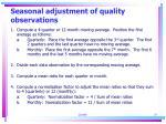 seasonal adjustment of quality observations