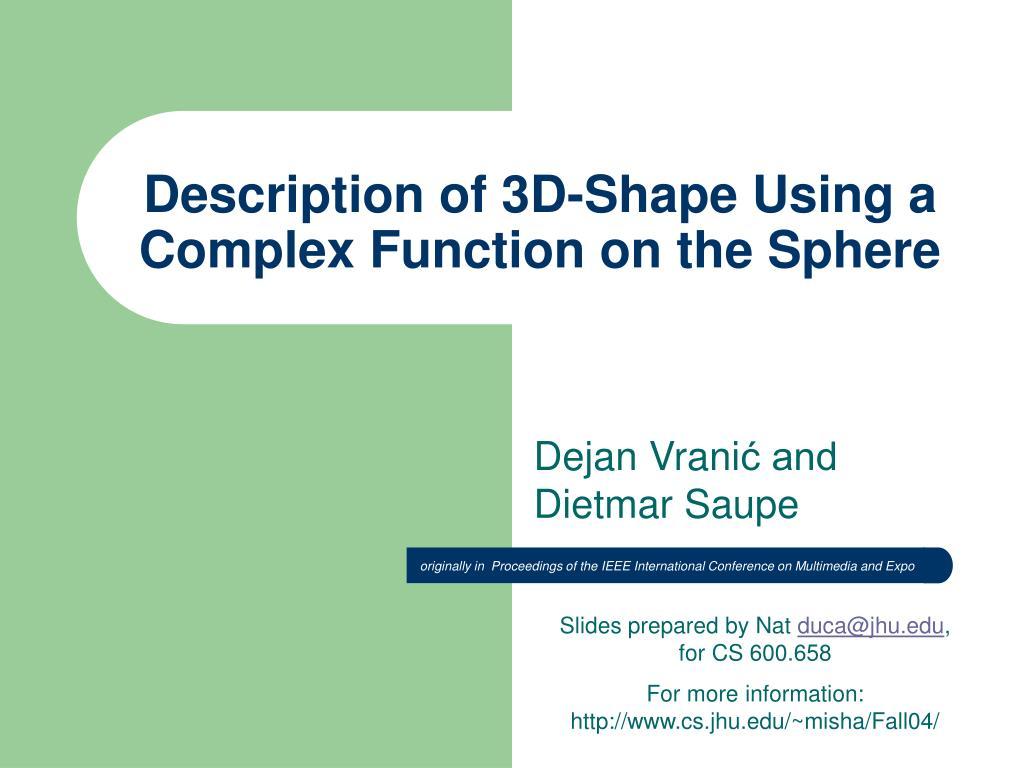 description of 3d shape using a complex function on the sphere l.