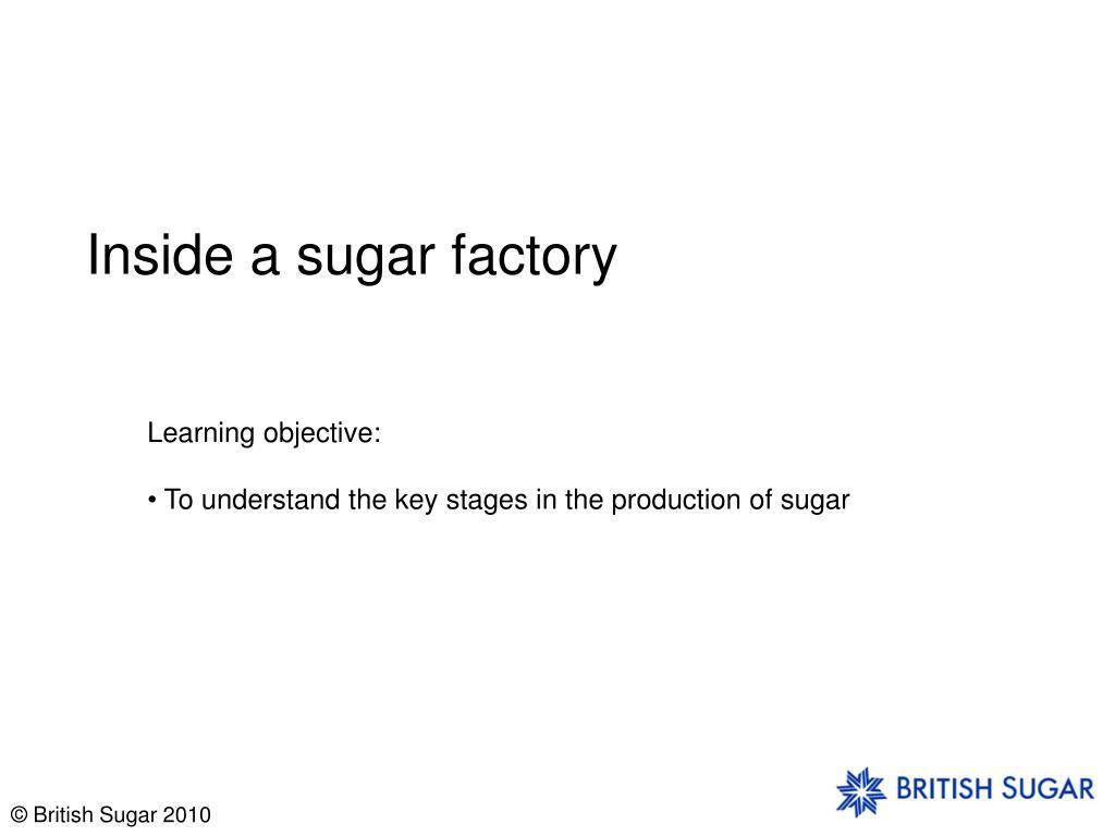 inside a sugar factory l.