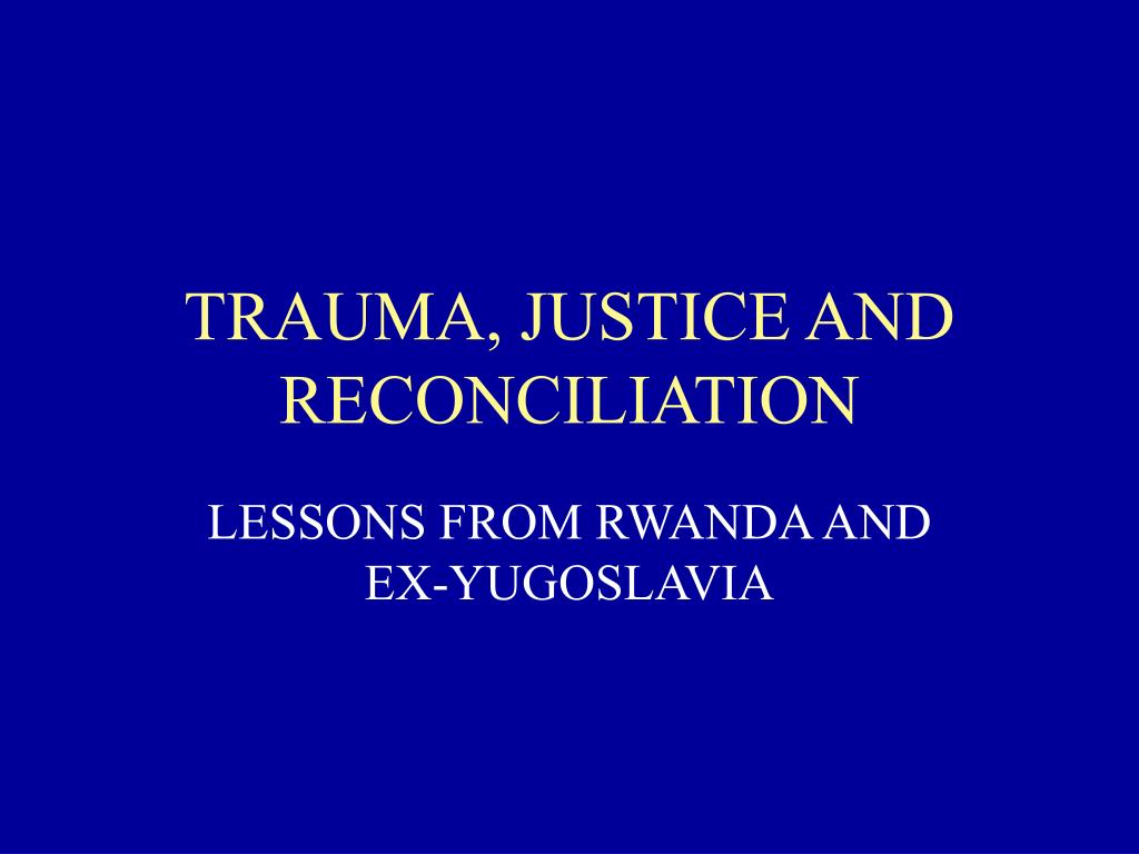 trauma justice and reconciliation l.