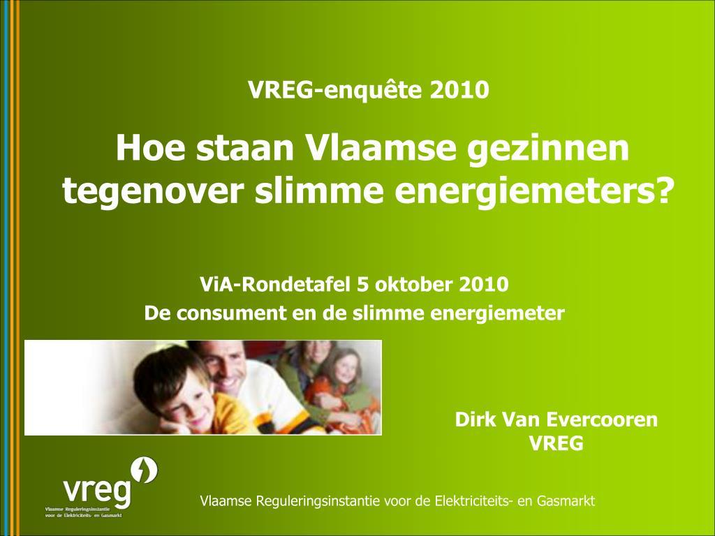 via rondetafel 5 oktober 2010 de consument en de slimme energiemeter l.