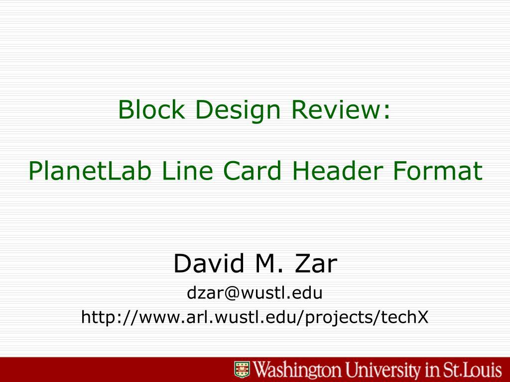 block design review planetlab line card header format l.