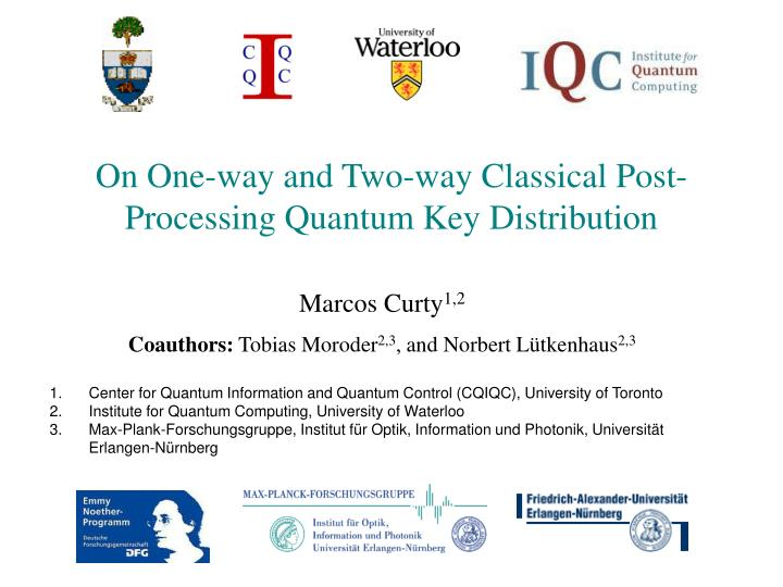 Marcos curty 1 2 coauthors tobias moroder 2 3 and norbert l tkenhaus 2 3