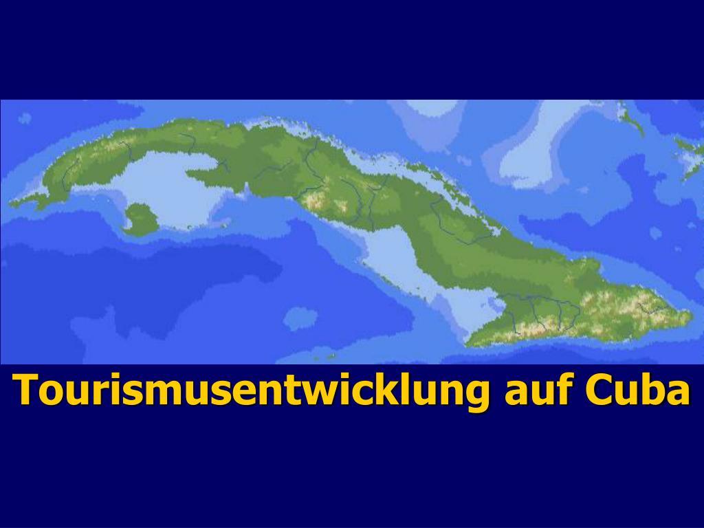 tourismusentwicklung auf cuba l.