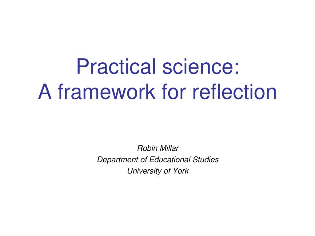 practical science a framework for reflection l.