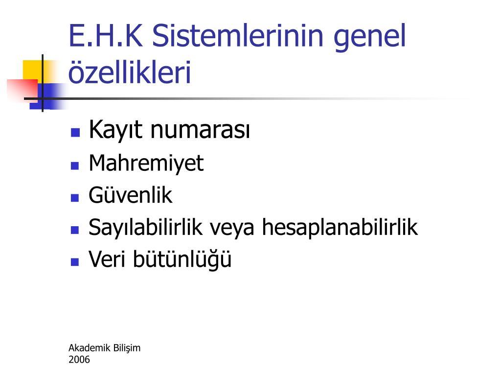 E.H.K Sistemlerinin genel özellikleri