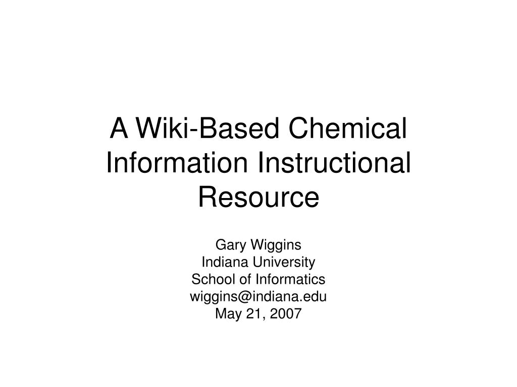 a wiki based chemical information instructional resource l.