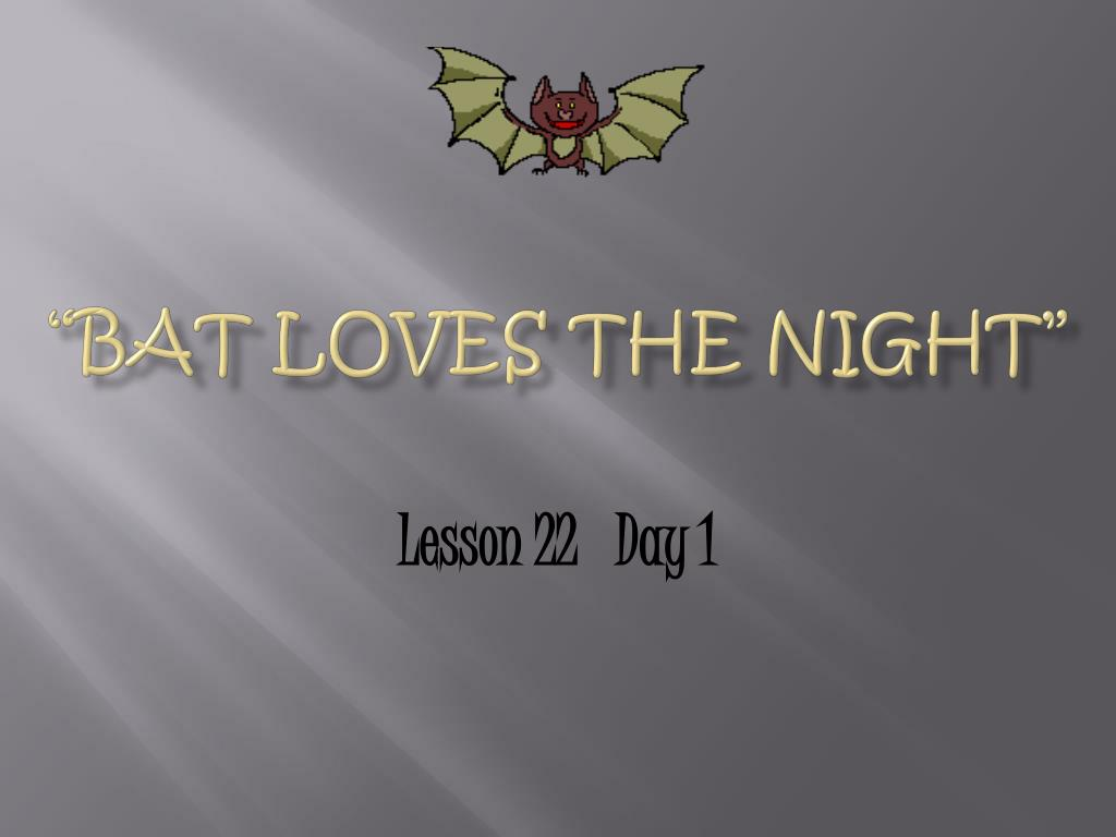 bat loves the night l.