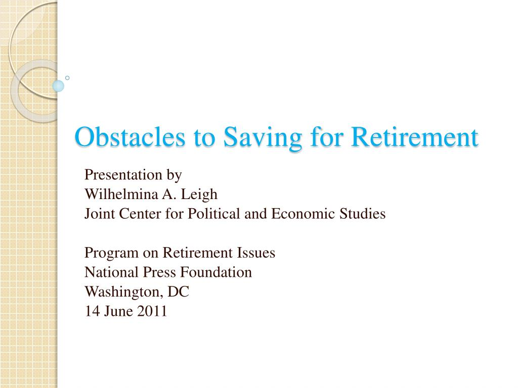 obstacles to saving for retirement l.