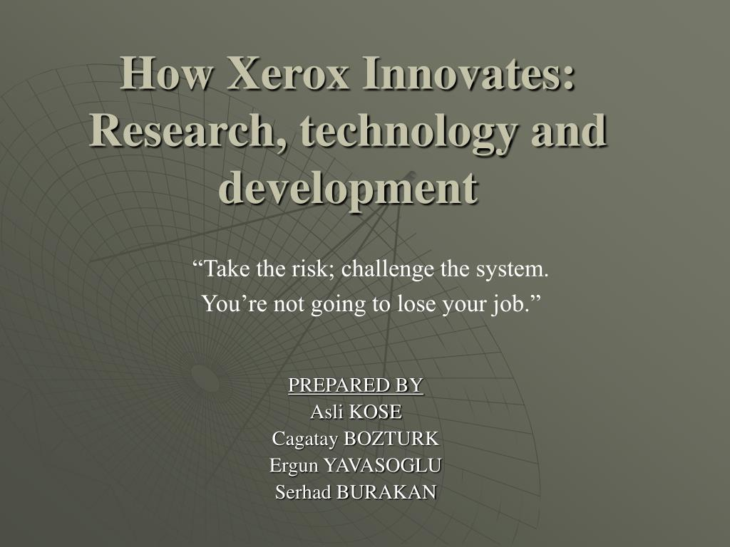 how xerox innovates research technology and development l.