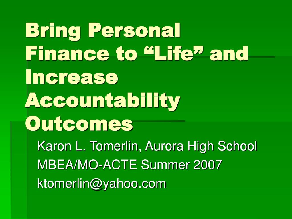 bring personal finance to life and increase accountability outcomes l.