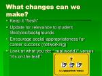 what changes can we make