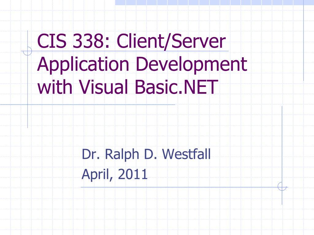 cis 338 client server application development with visual basic net l.