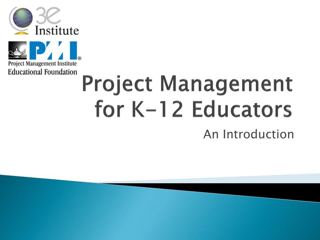 project management for k 12 educators l.