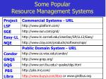 some popular resource management systems