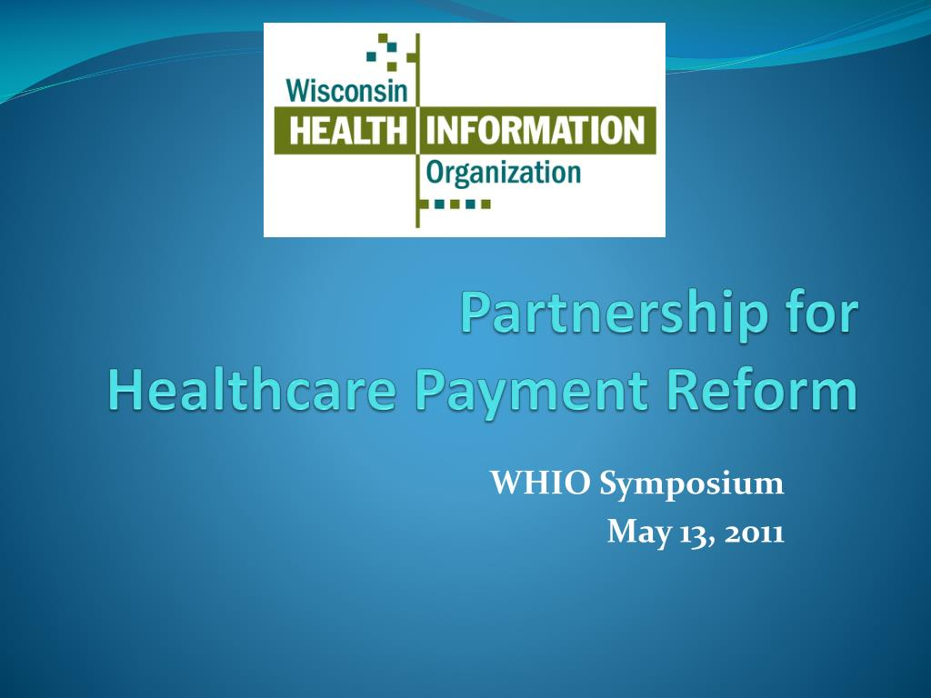 partnership for healthcare payment reform l.