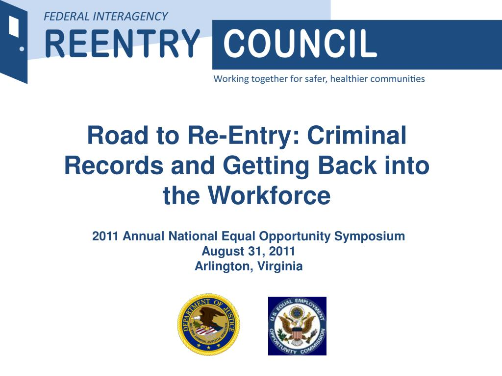 road to re entry criminal records and getting back into the workforce l.
