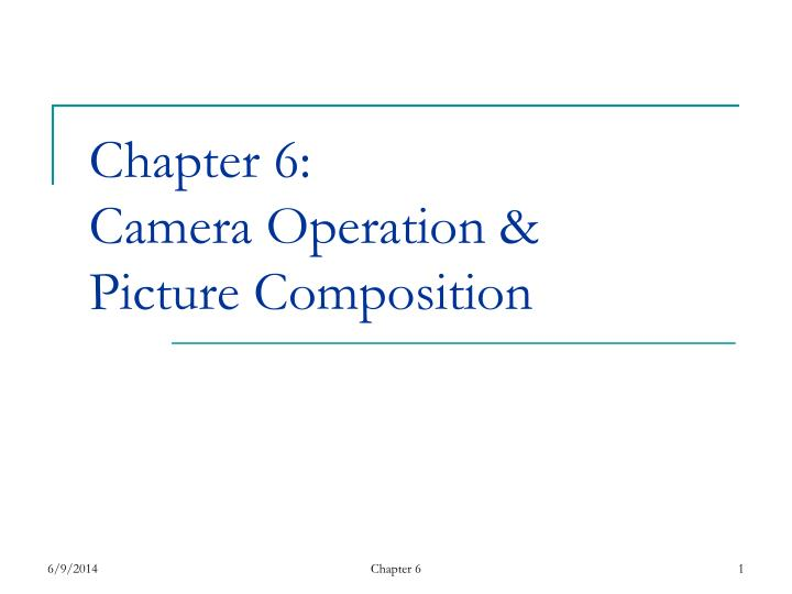 chapter 6 camera operation picture composition n.