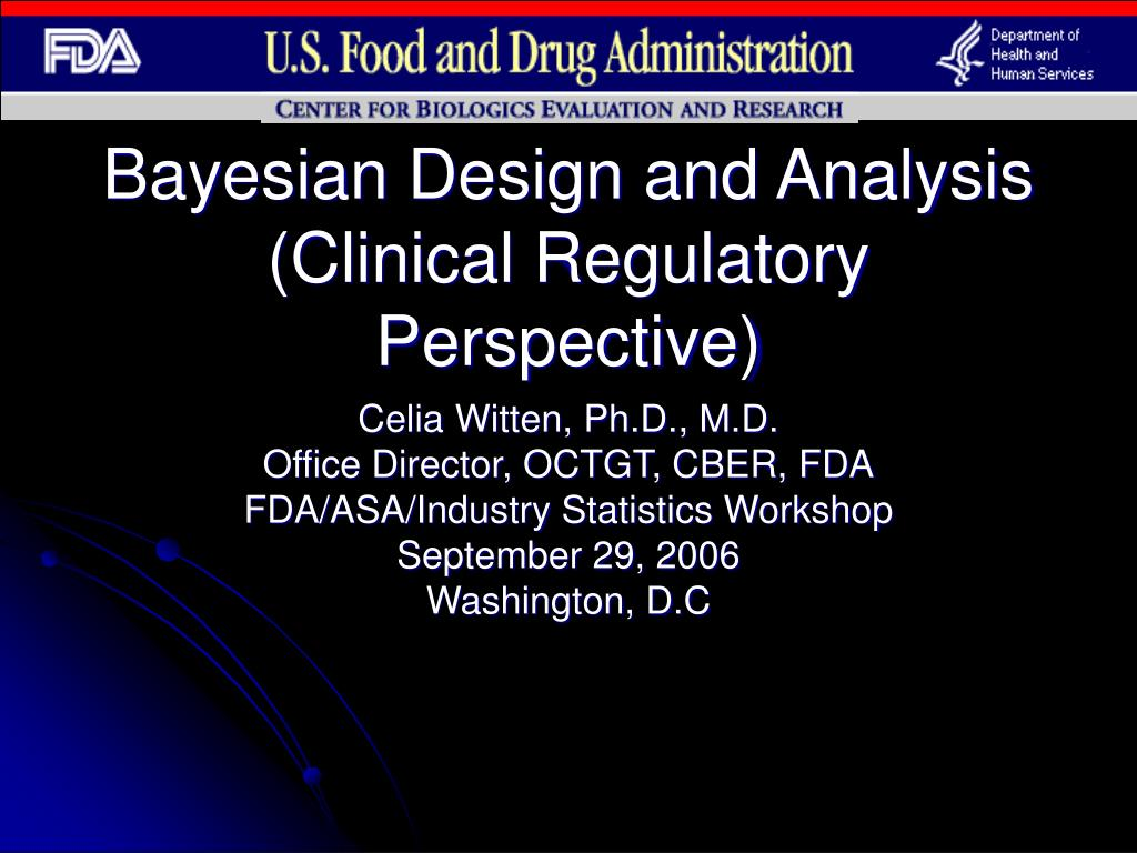 bayesian design and analysis clinical regulatory perspective l.