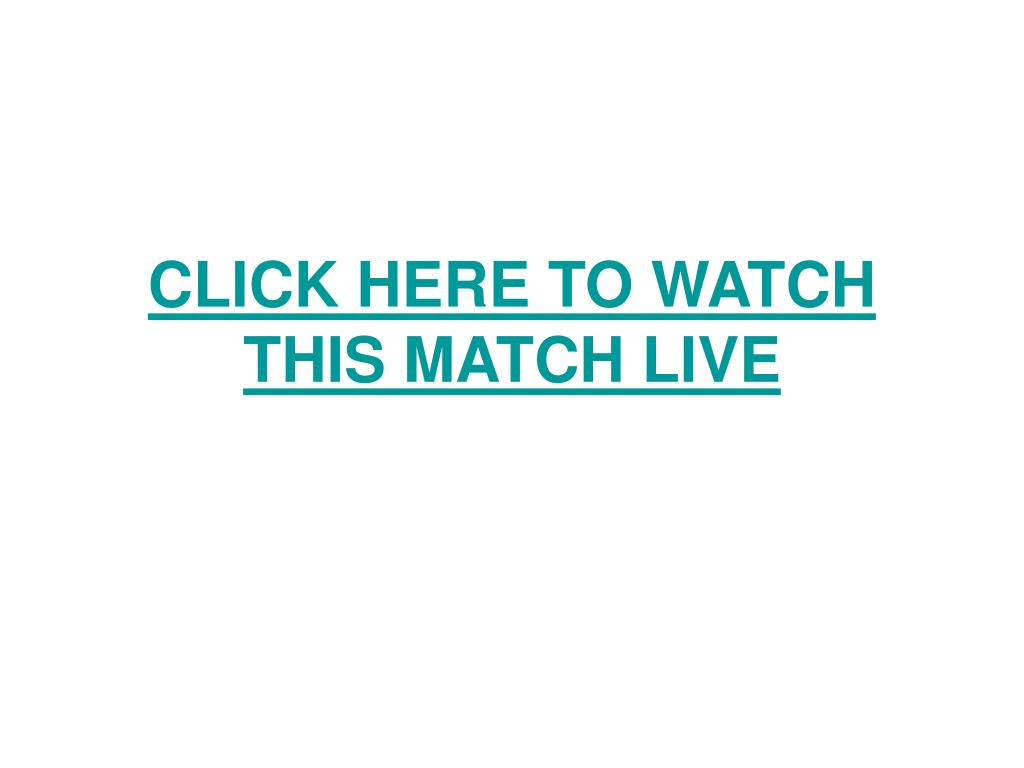 click here to watch this match live l.