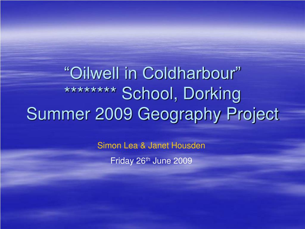 oilwell in coldharbour school dorking summer 2009 geography project l.