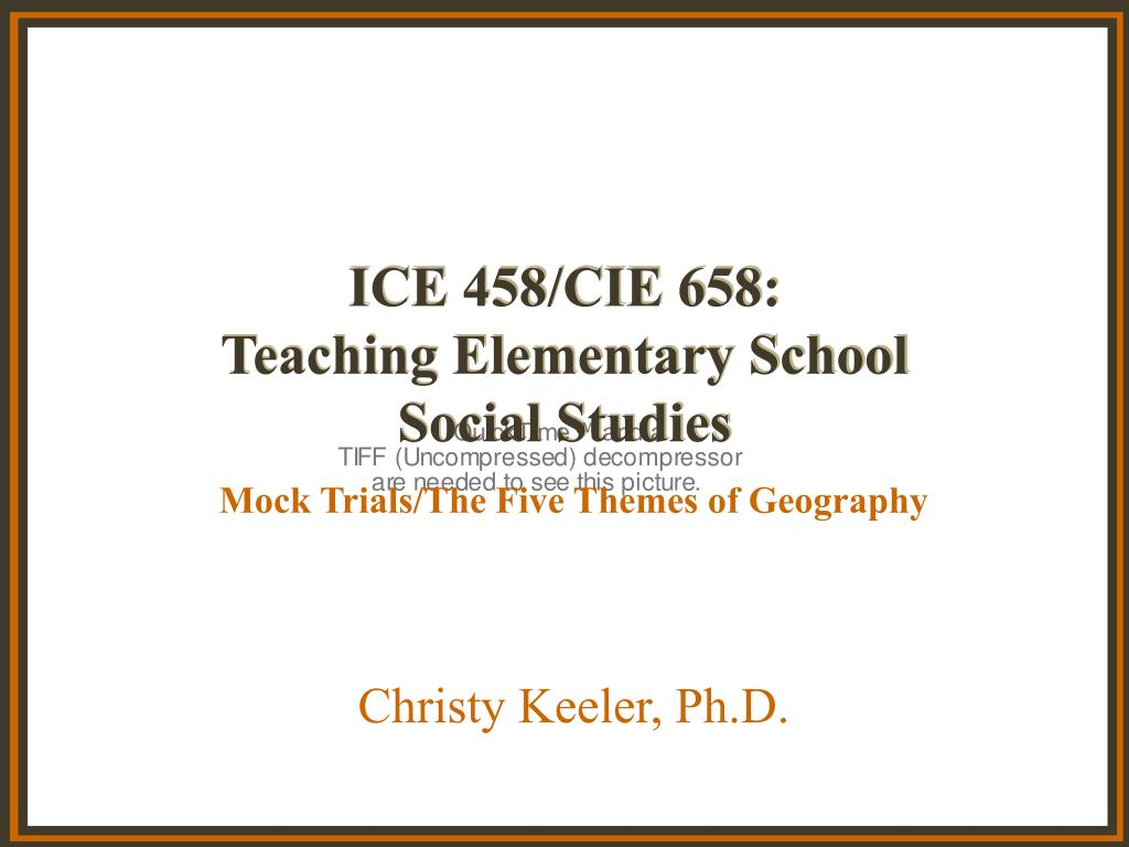 ice 458 cie 658 teaching elementary school social studies l.