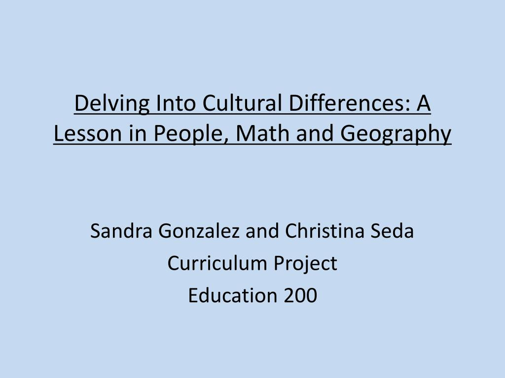 delving into cultural differences a lesson in people math and geography l.
