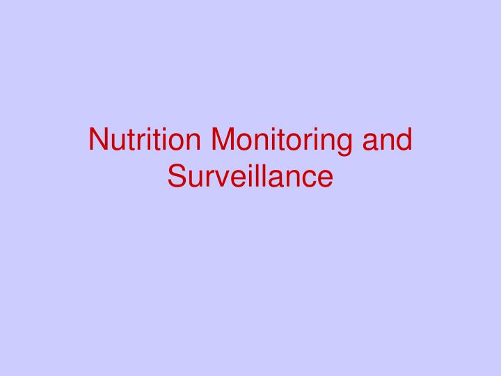 nutrition monitoring and surveillance n.