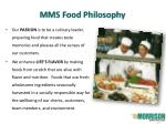 mms food philosophy