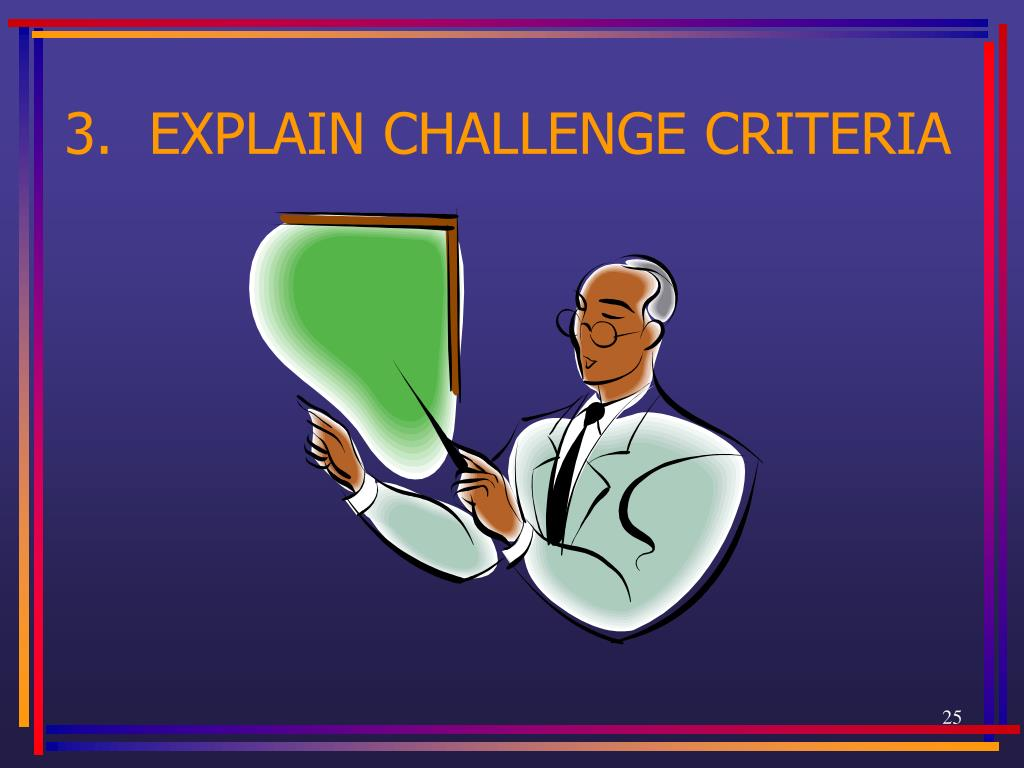 3.  EXPLAIN CHALLENGE CRITERIA
