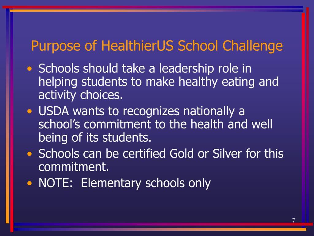 Purpose of HealthierUS School Challenge