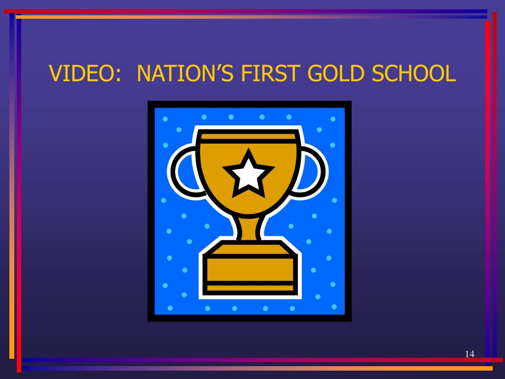 VIDEO:  NATION'S FIRST GOLD SCHOOL