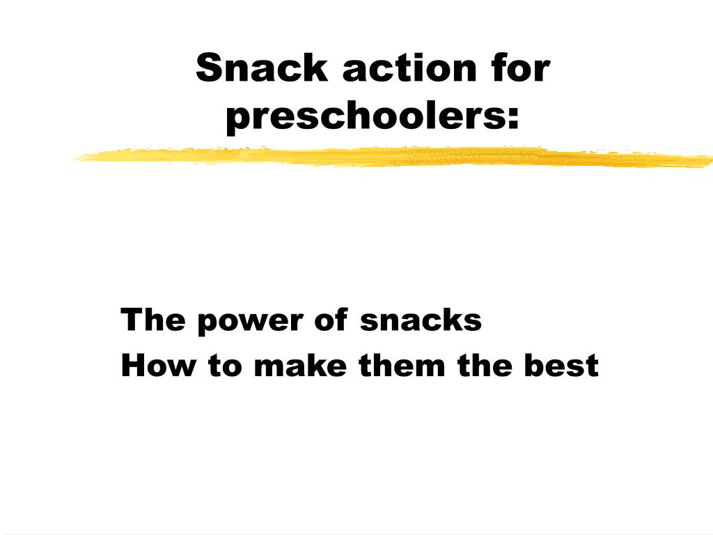 snack action for preschoolers l.