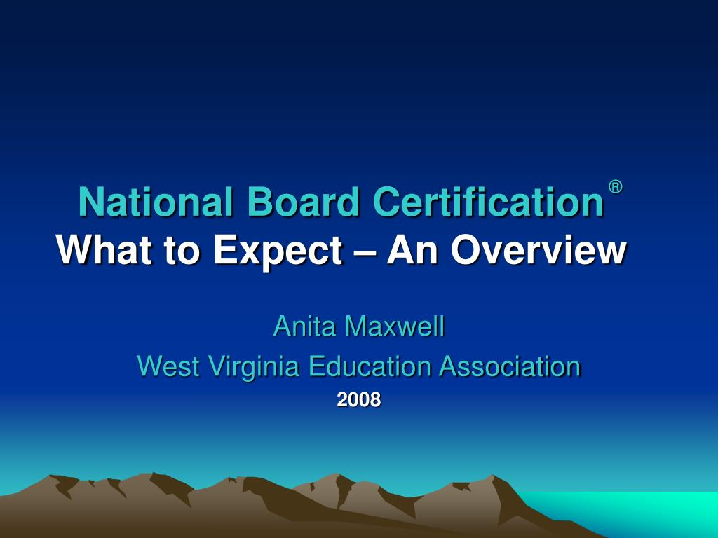 national board certification what to expect an overview l.