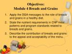 objectives module 4 breads and grains