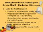 setting priorities for preparing and serving healthy cuisine for kids continued