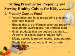 setting priorities for preparing and serving healthy cuisine for kids continued31