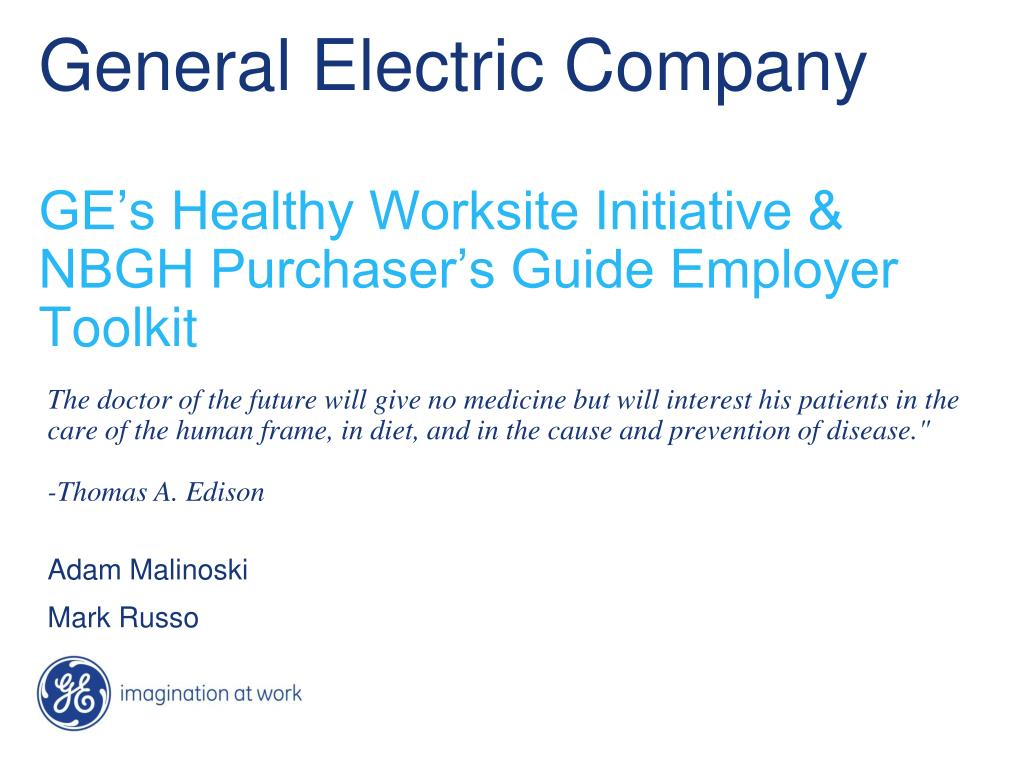 general electric company ge s healthy worksite initiative nbgh purchaser s guide employer toolkit l.