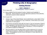 thinking like a geographer getting started unit 1 module 1 the geographic theme of location