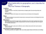 what habits skills do geographers use to describe the earth the five themes of geography
