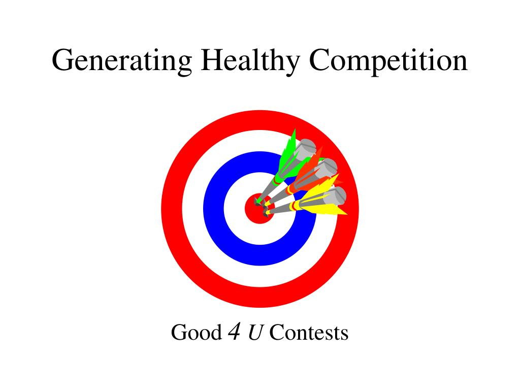 generating healthy competition l.