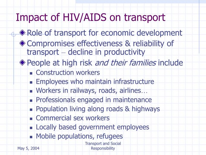 impact of hiv aids on the economy The significance of this, given the period between hiv infection and aids, is that the aids epidemic – the illnesses and deaths that result from hiv infection – is still to appear aids is a long wave disaster 3 it takes time for the impact to develop and be felt, and even longer for it to work its way through society.